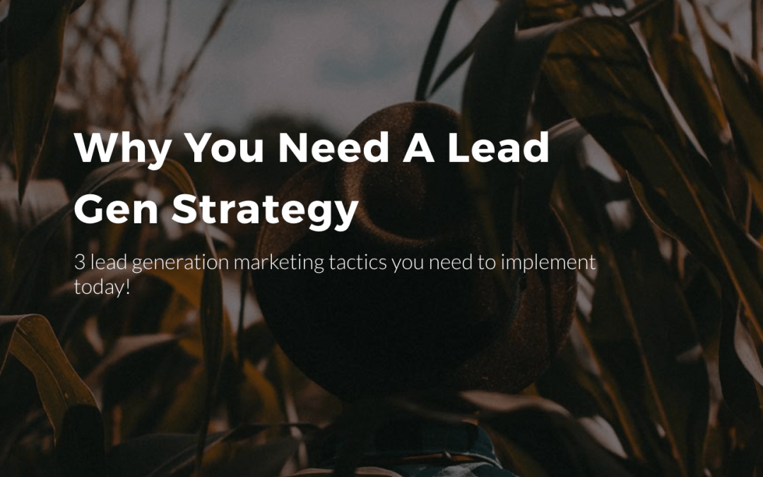Choosing The Best Lead Generation Tactics