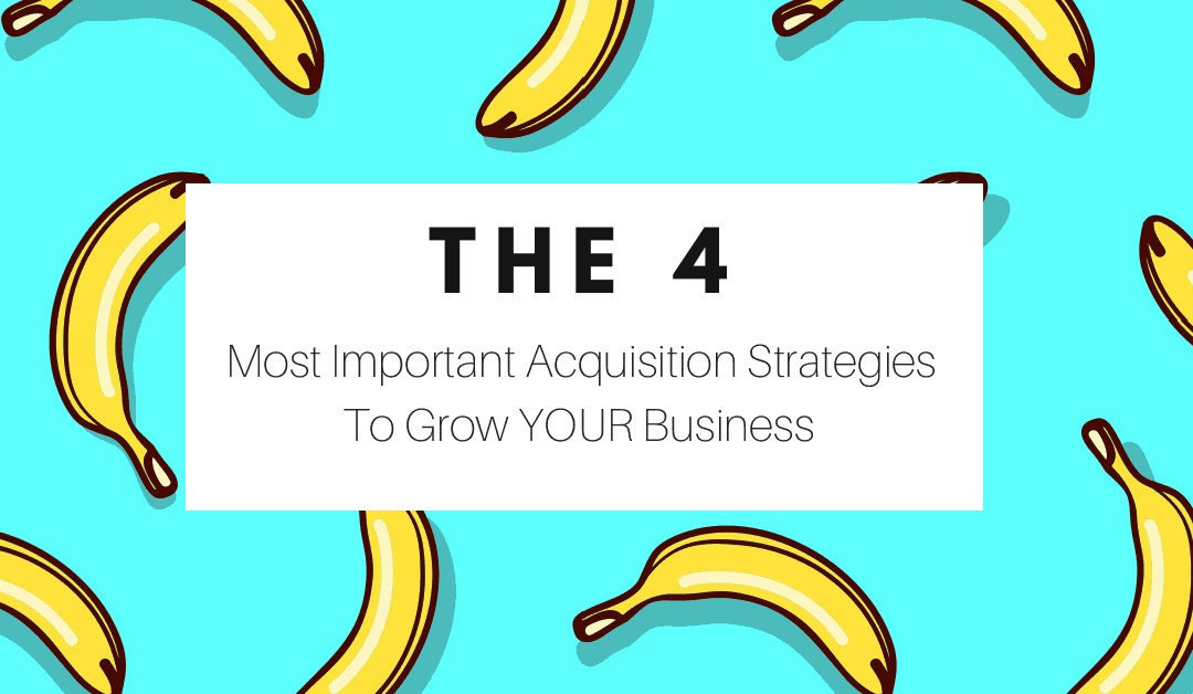 The 4 Most Effective Customer/Lead Acquisition Strategies