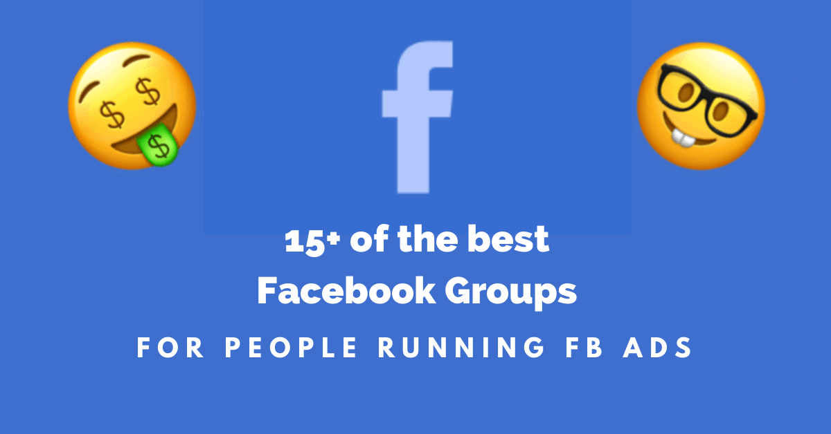 best facebook groups for people running facebook ads