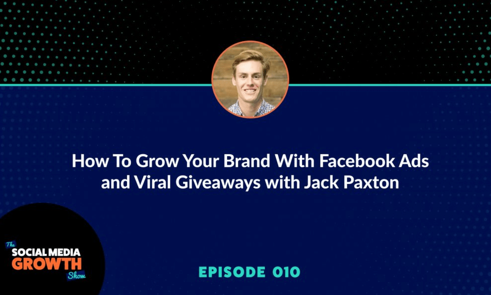 Social Media Growth Podcast Jack Paxton