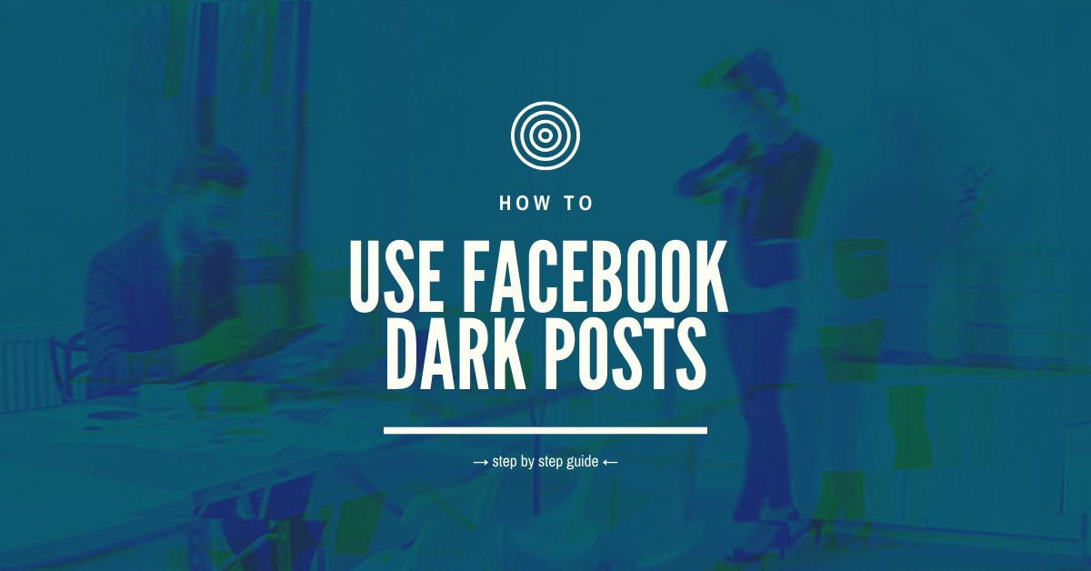 How to use Facebook Dark post step