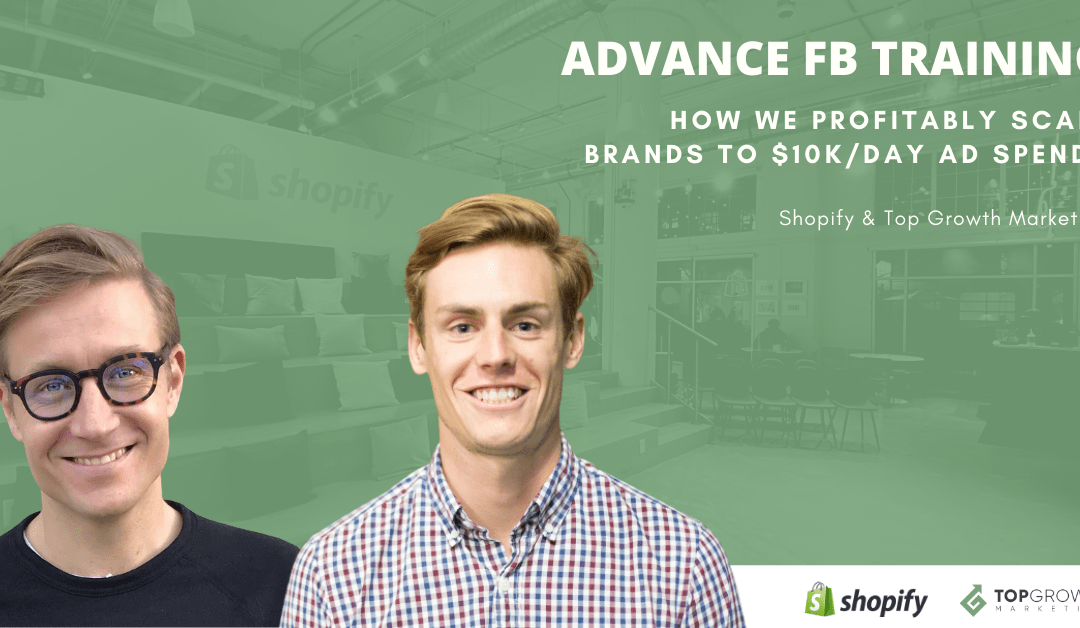 Advanced Facebook Ads Training: TGM + Shopify Webinar