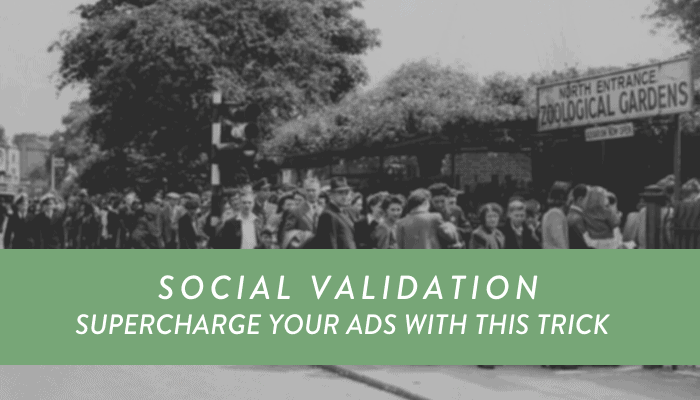 Social Validation: Supercharge Your Ads With This Trick
