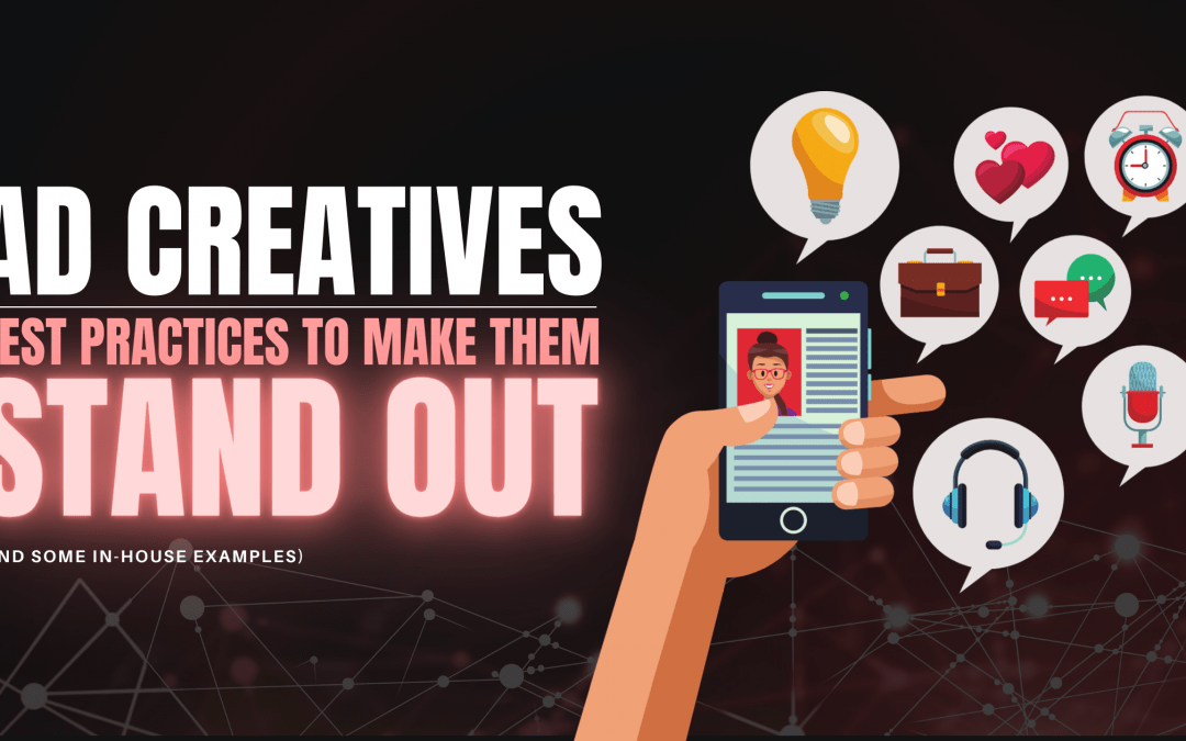Ad Creatives: Best Practices to Make Your Ads Stand Out