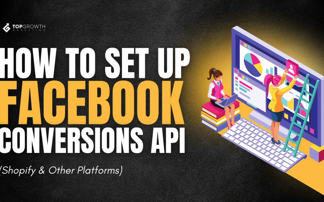 How to Set Up Facebook Conversions API (Shopify & Other Platforms)