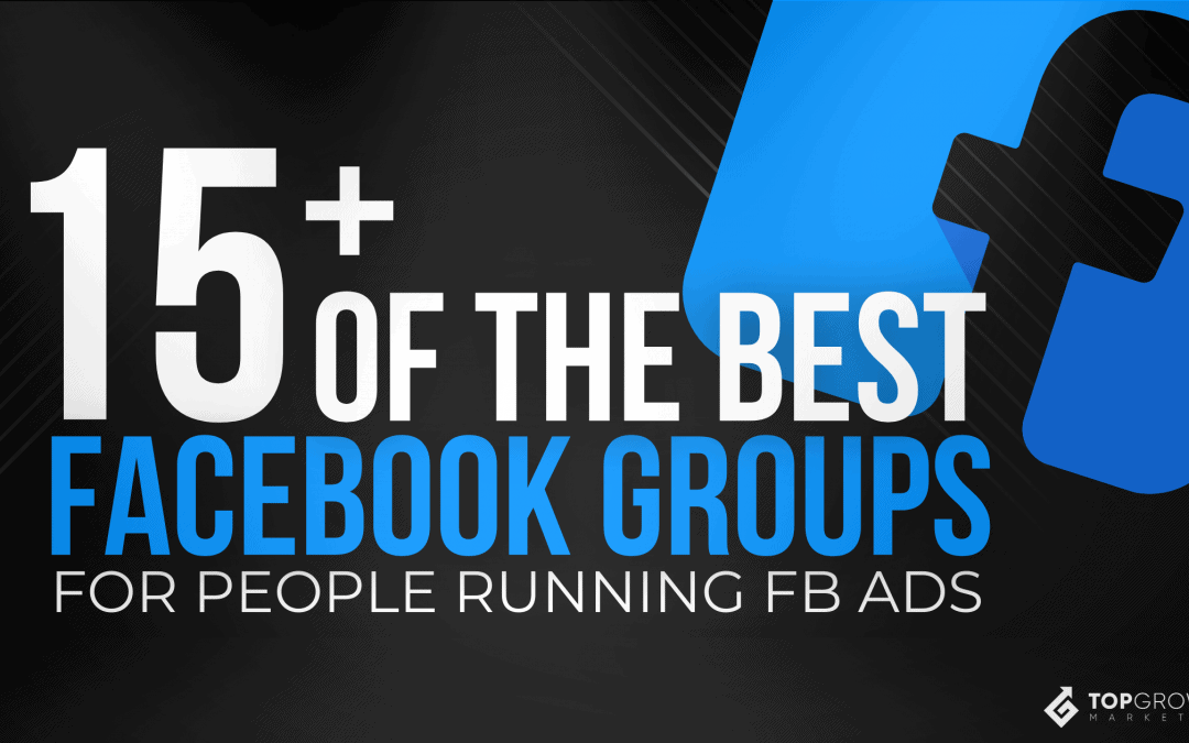 15+ Must Join Facebook Groups If You Plan To Run Facebook Ads
