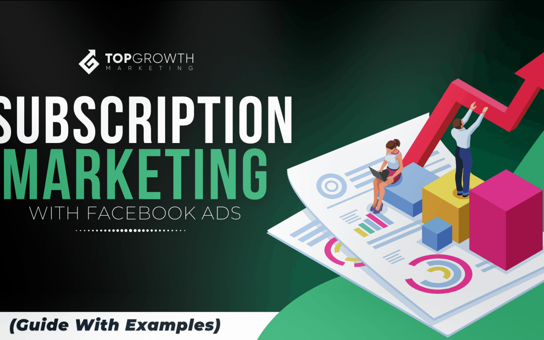 Subscription Marketing With Facebook Ads [Beginners' 2021 Guide]