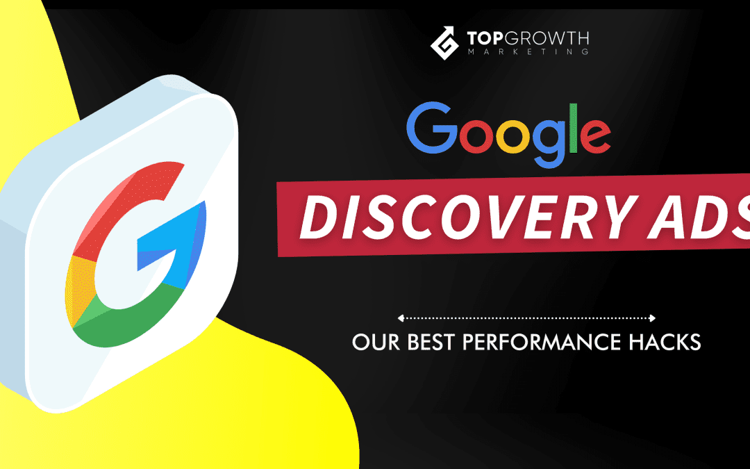 Google Discovery Ads Guide + 5 Tricks to Enhance Performance