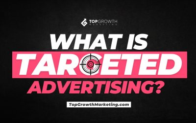 What Is Targeted Advertising and How It Can Help Your Business